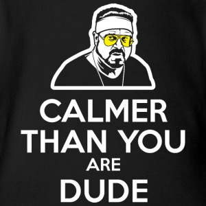 Wlalter - Calmer Than You Are Dude Baby Bodysuits - Short Sleeve Baby Bodysuit