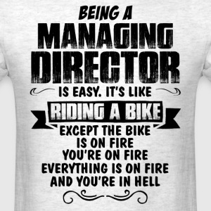 Being A Managing Director... T-Shirts - Men's T-Shirt