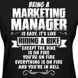 Being A Marketing Manager.... Women's T-Shirts - Women's T-Shirt
