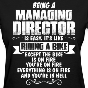 Being A Managing Director... Women's T-Shirts - Women's T-Shirt