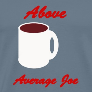Above Average Joe - Men's Premium T-Shirt