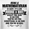 Being A Mathematician.... T-Shirts - Men's T-Shirt