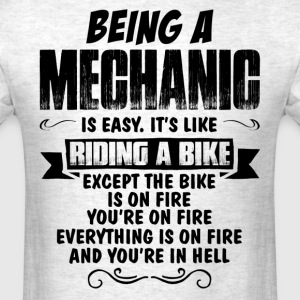 Being A Mechanic... T-Shirts - Men's T-Shirt