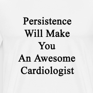 persistence_will_make_you_an_awesome_car T-Shirts - Men's Premium T-Shirt