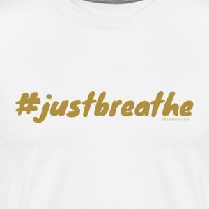 Hashtag Just Breathe - Men's Premium T-Shirt