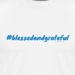 Hashtag Blessed and Grateful - Men's Premium T-Shirt