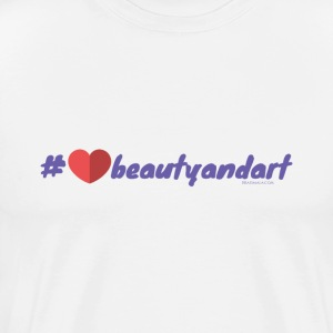 Hashtag Beauty and Art - Men's Premium T-Shirt