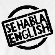 Design ~ Se Habla English T-Shirt