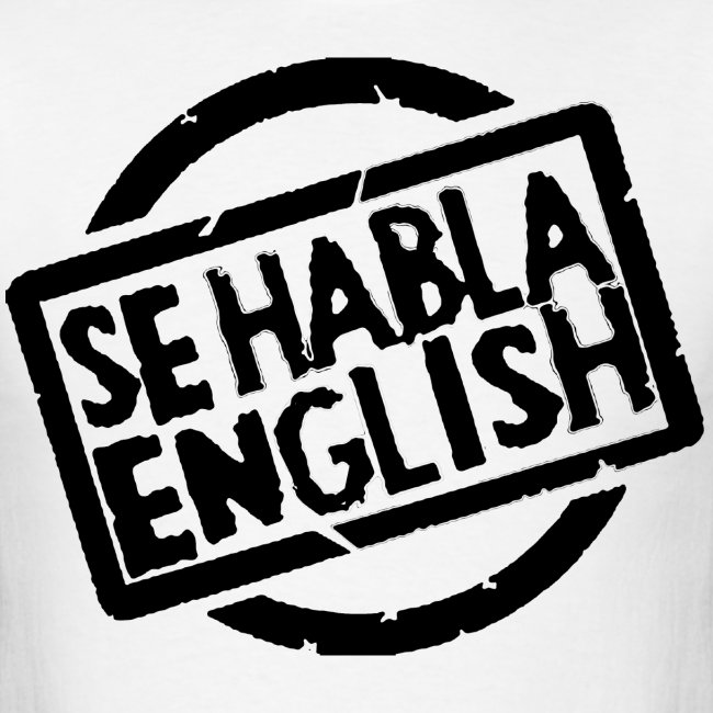 Se Habla English T-Shirt