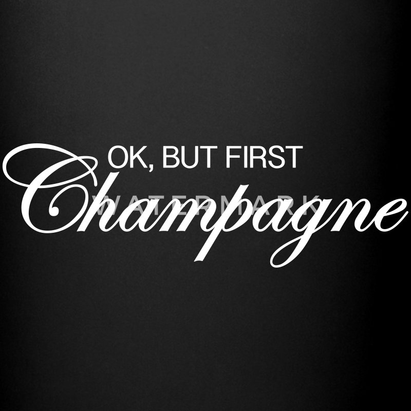 Ok, But First Champagne Mugs & Drinkware - Full Color Mug