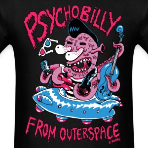 Psychobilly from outerspace ! - Men's T-Shirt
