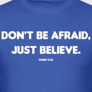Mark 5:36 T-Shirts - Men's T-Shirt