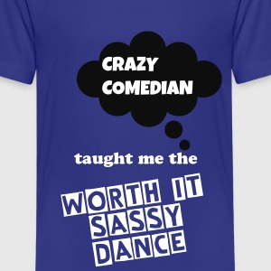 Crazy Comedian Taught Me the Worth It Kids T-Shirt - Kids' Premium T-Shirt