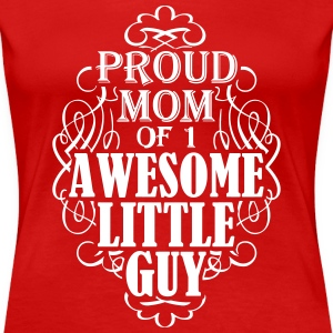 Proud mom of 1 awesome little guy - Women's Premium T-Shirt