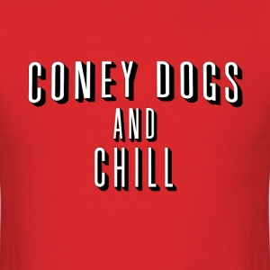 Coney Dogs and Chill T-Shirts - Men's T-Shirt