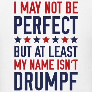 At Least My Name Isn't Drumpf - Men's T-Shirt