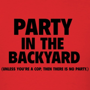 Party In The Backyard - Men's T-Shirt