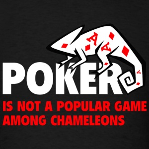 Poker Is Not A Popular Game Among Chameleons - Men's T-Shirt