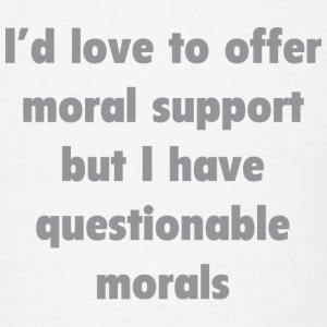 I'd Love To Offer Moral Support - Men's T-Shirt