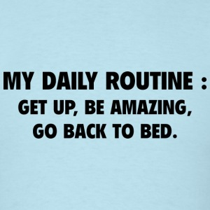 My Daily Routine - Men's T-Shirt