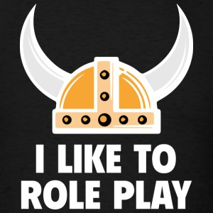 I Like To Role Play - Men's T-Shirt