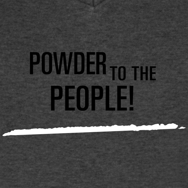 Powder to the people!