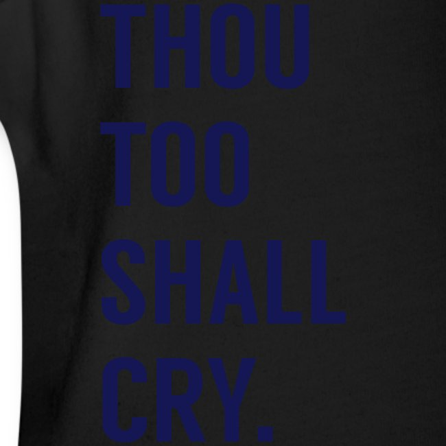 Thou too shall cry (boys)