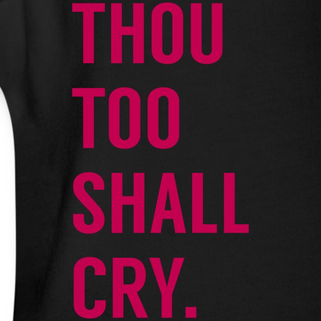 Thou too shall cry (pink)