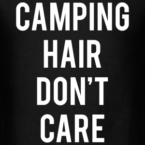 Camping Hair Don't Care T-Shirts - Men's T-Shirt