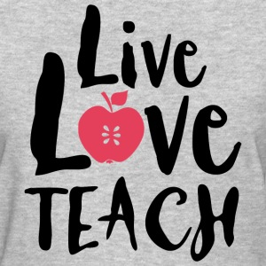 Live Love Teach Women's T-Shirts - Women's T-Shirt