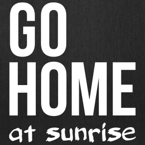 go home at sunrise party club DJ weekend Bags & backpacks - Tote Bag