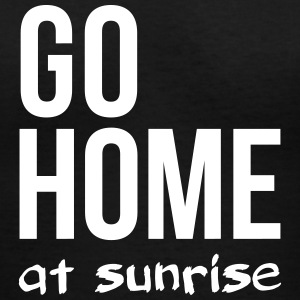 go home at sunrise party club DJ weekend Women's T-Shirts - Women's V-Neck T-Shirt