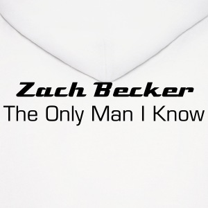 Zach Becker: The Only Man I Know Hoodies - Men's Hoodie