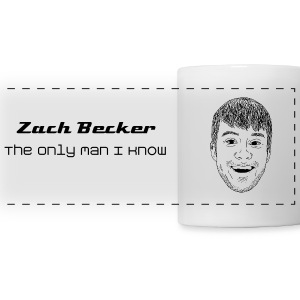 Zach Becker: The Only Man I Know Mugs & Drinkware - Panoramic Mug
