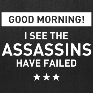 Good morning! I see the assassins have failed Bags & backpacks - Tote Bag