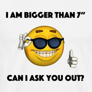 I am Bigger than 7  Can I ask You Out - Men's Premium T-Shirt
