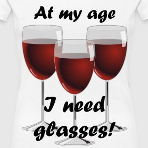 At my age I need glasses! - Women's Premium T-Shirt