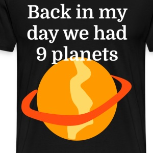 Back in my day we had 9 planets - Men's Premium T-Shirt
