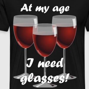 At my age I need glasses! - Men's Premium T-Shirt