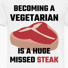 Becoming A Vegetarian Is A Huge Missed Steak