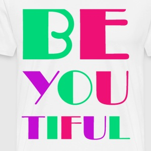 BE YOU TIFUL - Men's Premium T-Shirt