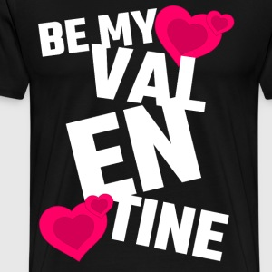 Be My Valentine - Men's Premium T-Shirt