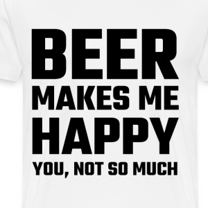 Beer Makes Me Happy - Men's Premium T-Shirt