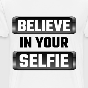 Believe In Your Selfie - Men's Premium T-Shirt