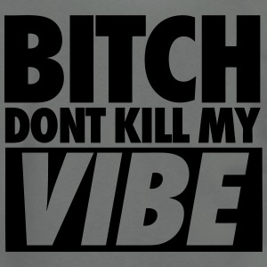 Bitch Don't Kill My Vibe  - Unisex Fleece Zip Hoodie by American Apparel