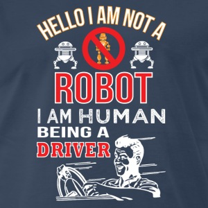 Hello i am not a robot i am  human being drivers   - Men's Premium T-Shirt