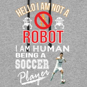 Hello i am not a robot iam human a soccer player H - Colorblock Hoodie