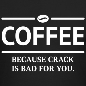 coffee because crack is bad for you caffeine Long Sleeve Shirts - Men's Long Sleeve T-Shirt by Next Level