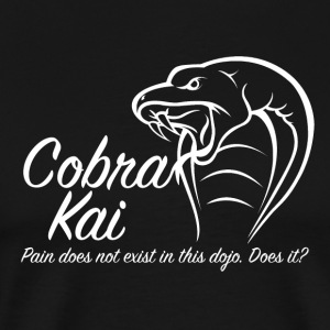 Karate Kid,Cobra Kai,Pain Does Not exist in this d - Men's Premium T-Shirt