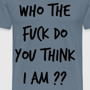 who the fuck - Men's Premium T-Shirt